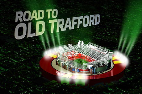 Party Poker Road to Old Trafford