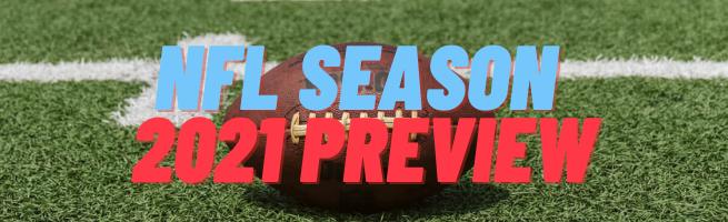 NFL Season 2021 Preview