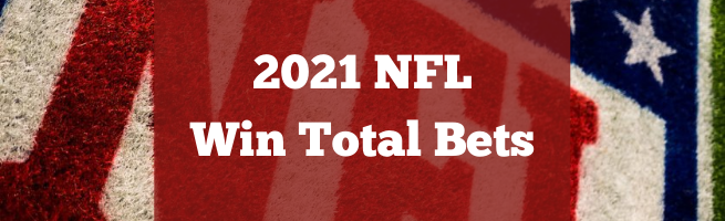 NFL Win Total Bets for 2021