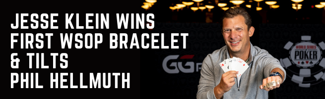 Jesse Klein Wins First WSOP Bracelet Tilts Hellmuth