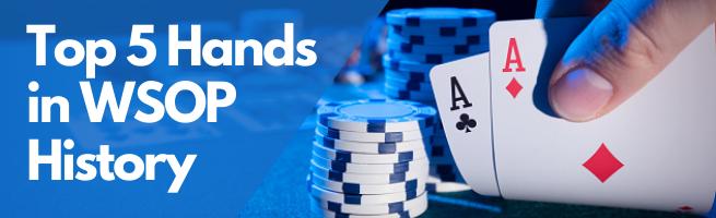 Top 5 Hands in WSOP History